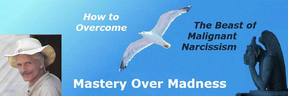 Mastery Over Madness